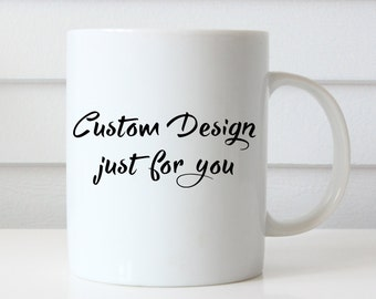 Custom Mug Quote, Customized Mug, Personalized Mug, Custom Mug Sayings, Design A Mug, Create Your Mug, Create A Custom Mug, Personalized Cup