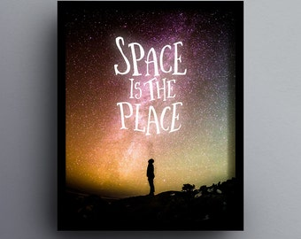 Space Is The Place, Galaxy Printable, Astronomy, Universe, Stars, Night, Sky, Wall Art, Home Decor, Cosmos Poster, INSTANT DOWNLOAD DL0012