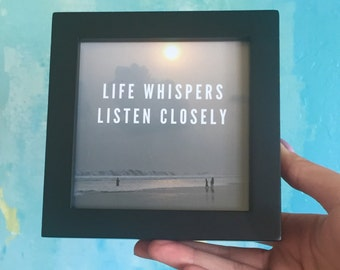 Framed Print: Life Whispers, Listen Closely