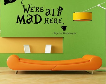 We're all mad here, Alice in Wonderland, Wall Decal, Wall Art, Fantasy Wall Art, Kids & Teens Room, custom removable decals stickers 065