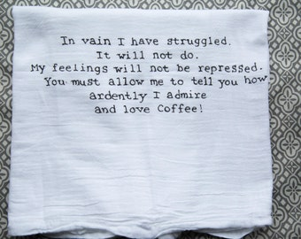 Mr. Darcy Proposal and Coffee Flour Sack Towel