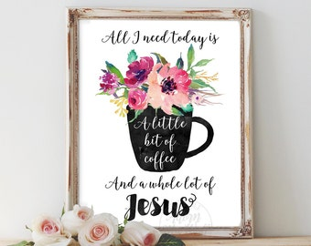 All I need today is a little bit of coffee and a whole lot of Jesus, coffee and Jesus, kitchen decor, Jesus sign, coffee sign, home decor
