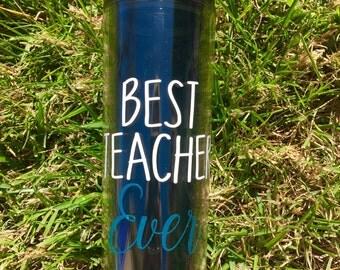 Best Teacher Ever Water Tumbler||Teacher Gift||End of School Gift|| Teacher Appreciation