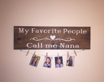 My favorite people call me nana home decor sign/ nana/ rustic / favorite pepole