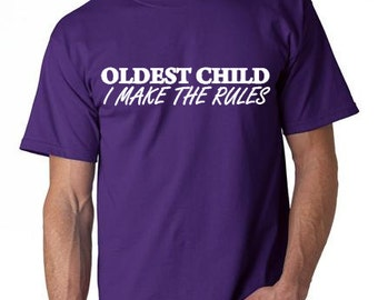Oldest, Middle, Youngest Child Rules shirt Set, Sibiling Shirts, I Make the Rules Shirt, Reason for Rules, Rules Don't Apply to me shirt,