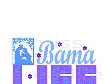 Bama Life   kisses love sweetness  SVG Cut file  Cricut explore filescrapbook vinyl decal wood sign cricut cameo Commercial use