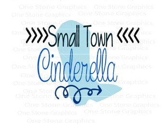 Small town Cinderella svg,Princess svg,country svg,Cute baby svg,small town svg,baby small town svg,country boot svg,country boot,country