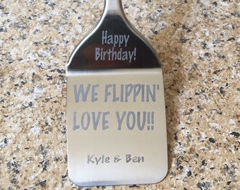 Birthday Gift, Personalized Spatula, We Flippin Love You, Anniversary, BBQ, Grilling, Kitchen Utensil, Gift for Him, Dad, Gift for Mom