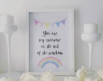 Rainbow - you are my treasure at the end of the rainbow print