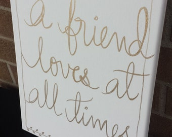 A Friend Loves At All Times, Bible Canvas Quote, Proverbs Canvas Art, Birthday Gift, Handpainted, Custom Gift, Best Friend Gift,