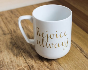 Gold Rejoice Always Mug
