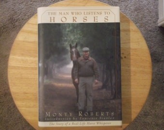 The Man Who Listens To Horses: The Story of A Real-Life Horse Whisperer by Monty Roberts