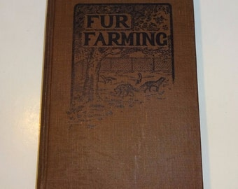 1909 FUR FARMING by A.R. Harding, Fur Bearing Animals Enclosures Habits Care etc., Illust., Very Good, Deer Fox Skunk Mink Opossum Raccoon