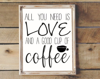 All You Need is Love and Coffee Printable Wall Art