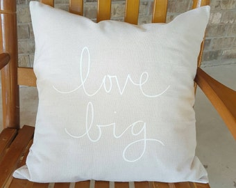 Love big pillow, farmhouse decor, hand lettered pillow cover, neutral throw pillow, cottage pillow cover, 18x18