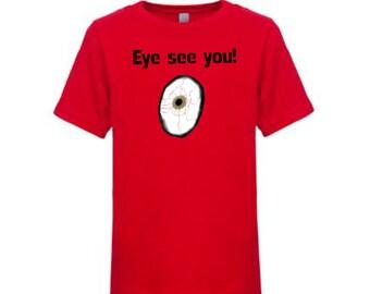 Eye See You Fun Shirt,
