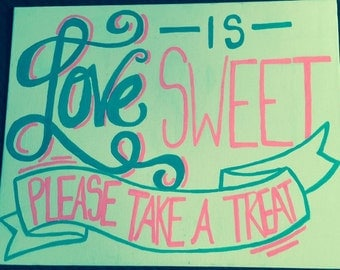 Love Is Sweet Please Take A Treat Sign