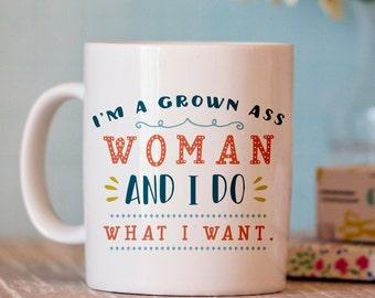 Funny Coffee Mug - Grown Woman Mug - Coffee Mug - Funny Mug