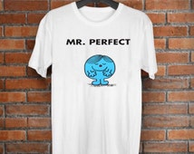 Mr perfect printed men and womens tshirt available in all sizes available shipping worldwide