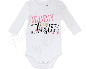 SALE!! Mummy is my Bestie Baby Bodysuit | Great Mothers Day Idea!