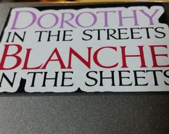 """Dorothy in the Streets Blanche in the Sheets Magnet Golden girls inspired 2.75""""×2"""""""