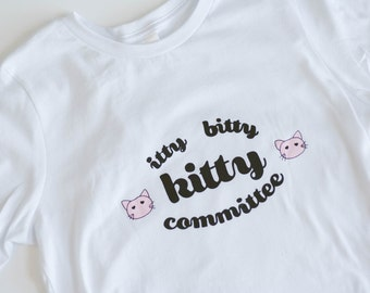 Itty Bitty Kitty Committee T