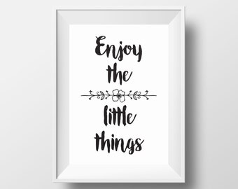 Enjoy the Little Things Poster, Home Decor, Typography Print, Motivational Quote, Inspirational Print, Black White Poster, Modern Art