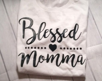 blessed mama shirt, mama shirt, blessed momma, mother's day shirt, mother's  day  gift
