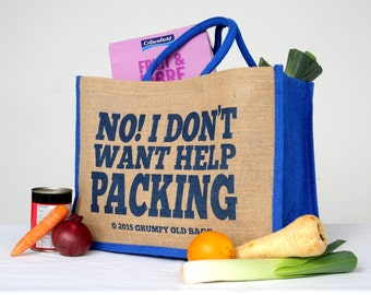 No! I Don't Want Help Packing - Large Canvas Jute Slogan Shopping Bag in Blue with matching handles - Grumpy Old Bags