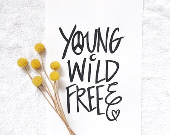 Young Wild & Free Print