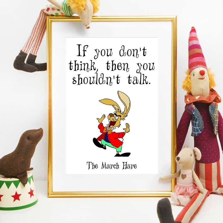 March Hare Quotes: Alice In Wonderland Printable Quotes March Hare Nursery