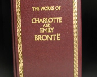 The works of Charlotte and Emily Bronte - Jane Eyre and Wuthering Heights