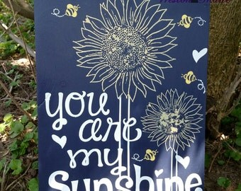 You Are My Sunshine - Sunshine - Sunflower - Wooden Sign - Hand Painted - Homemade