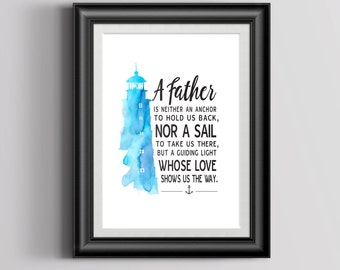 Dad Print: A Father is Neither An Anchor to Hold Us Back | Father's Day Quote | Gift For Dads | Lighthouse Print | INSTANT DOWNLOAD