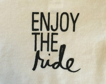 SALE Enjoy the ride, unisex baby onesie. Boy shirt, girl shirt. You choose size.