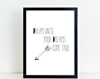 Dream until your Dreams come true, Monochrome, Nursery, Wall Decor