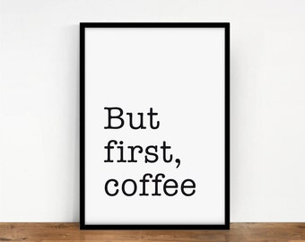 But First Coffee Art Print, Typography Quote Poster, Coffee Digital Art, But First Coffee Wall Decor, Coffee Typography Wall Art, Printable