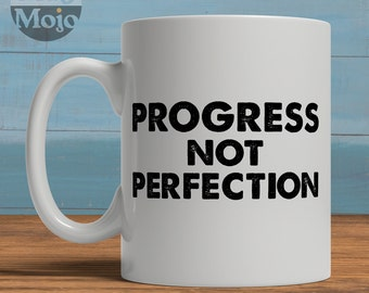 Motivational Coffee Mug - Progress Not Perfection - Inspirational Ceramic Mug