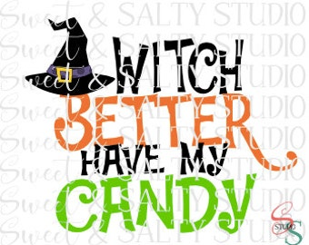witch better have my candy digital file