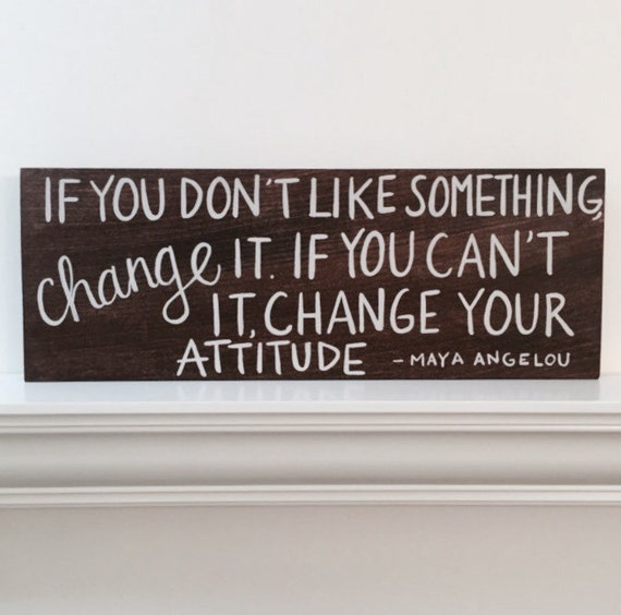 Change Your Attitude Quotes: Handcrafted Wood Sign Attitude Quote If You Don't Like