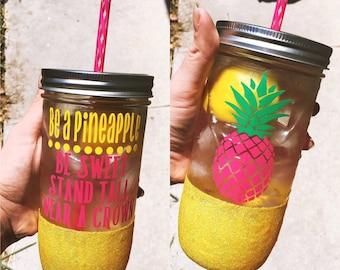 Be A Pineapple Mason Jar Tumbler