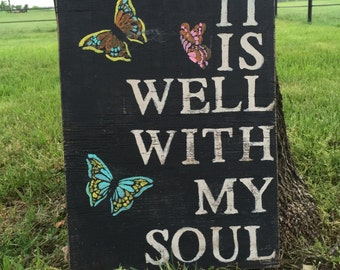 It Is Well With My Soul - with butterflies - Hand Painted Sign