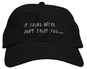 If Young Metro Don't Trust You Dad Hat Baseball Cap Low Profile