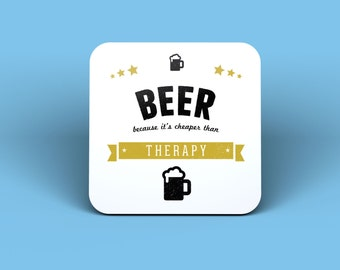 Beer Because It's Cheaper Than Therapy Magnet