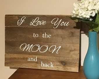 I love you to the moon and back wood sign, custom wood sign, personalized wood sign, rustic home decor, timber quote