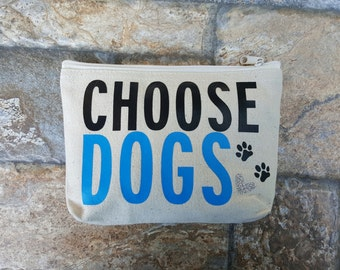 Choose Dogs Make Up Pouch