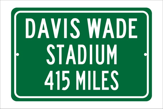 Custom College Highway Distance Sign to Davis Wade Stadium | Home of the Mississippi State Bulldogs |  Bulldogs Football |