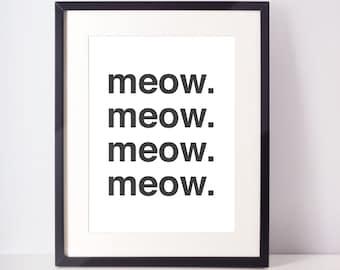 Meow Print, Cat Lover, Black and White, Wall Decor, Home Decor, Office Decor, Baby Nursery, Digital Print, Dorm Decor