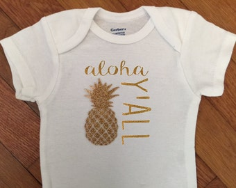 SALE! Aloha Y'all Pineapple Shirt, Summer Baby Outfit, Glitter Girly Bodysuit, Infant Onesie®, Beach Shirt, Vacation Outfit, Baby Shower