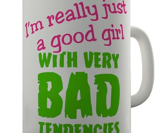 Good Girl With Bad Tendencies Ceramic Tea Mug